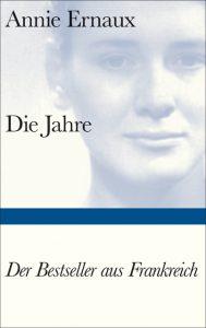 Annie Ernaux: Die Jahre