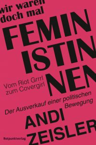 Andi Zeisler: Wir waren doch mal Feministinnen